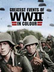 Netflix纪录片《二战重大事件 Greatest Events of WWII in Colour(2019)》全10集 英语中字 1080P